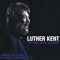Luther Kent - Bobby Bland Songbook