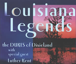 Louisian Legends - the Dukes of Dixieland with Luther Kent
